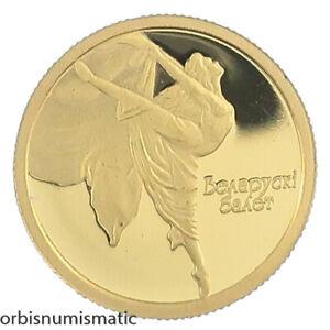 2005 BELARUS 10 ROUBLES BELARUSIAN BALLET RARE 1/25 OZ 999 GOLD PROOF UNC #AA25