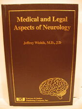 Medical and Legal Aspects of Neurology 1st Ed Jeffrey Wishik M.D, J.D (2005, HC)