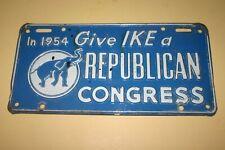1954 IKE PRES. EISENHOWER REPUBLICAN CONGRESS CAMPAIGN CAR LICENSE PLATE TOPPER