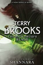 The High Druid's Blade: The Defenders of Shannara, Brooks, Terry, New condition,