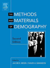The Methods and Materials of Demography, Second Edition by David A. Swanson, Ja