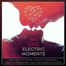 We Love Electric moments (Mike posner, Matt simons, Jonas Blue, kygo) 2 CD NEUF