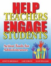 Help Teachers Engage Students : Action Tools for Administrators by Gary...