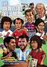 LOS IDEALISTAS DEL BALON by Pedro Fernandez Quiroga  - Soccer Book 2017