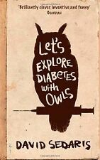 Let's Explore Diabetes With Owls by Sedaris, David | Book | condition good
