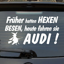Auto Aufkleber Früher hatten Hexen Besen heute fahren Sie Audi Heckscheibe 922