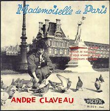 ANDRE CLAVEAU MADEMOISELLE DE PARIS RARE 45T EP 1958 PACIFIC 90.212 QUASI NEUF