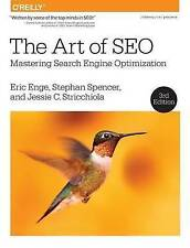 The Art of SEO 3e by Enge, Eric|Spencer, Stephan|Stricchiola, Jessie C. (Paperba
