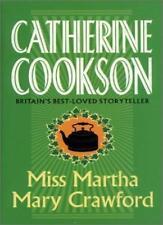 Miss Martha Mary Crawford,Catherine Marchant (Catherine Cookson)