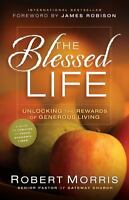 The Blessed Life: Unlocking the Rewards of Generous Living by Morris, Robert , H