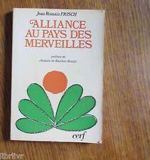 ALIANCE AU PAYS DES MERVEILLES de Jean Romain FRisch