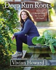 Deep Run Roots: Stories and Recipes from My Corner of the South by Vivian...