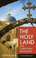 The Holy Land for Christian Travelers: An Illustrated Guide to Israel (Paperback