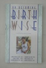 On becoming birthwise, by Ezzo, Dirks, Augustson, Nelson, Harer and Hoefke