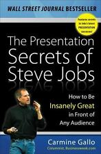 The Presentation Secrets of Steve Jobs: How to Be Insanely Great in Front of A..