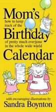 Mom's Birthday Calendar : How to Keep Track of the Birthday of Pretty Much...