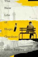 NEW LIFE OF HUGO GARDNER NOVATO BEGLEY LOUIS