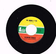 """Valentin Robles  Mi Arbol y Yo-Con Sed de Amor       Single  7""""   45"""