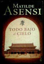 TODO BAJO EL CIELO - Matilde Asensi - Firmado - SPAIN Libro Planeta 2008