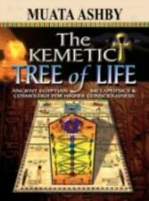 The Kemetic Tree of Life Ancient Egyptian Metaphysics and Cosmology for...