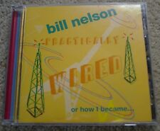 BILL NELSON Practically Wired Or How I Became... Guitarboy! CD UNPLAYED 1995