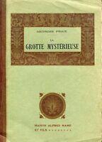 Georges Price LA GROTTE MYSTERIEUSE ill. di Robida
