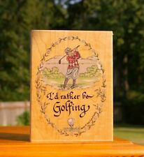 """I'd Rather Be Golfing 5"""" Wood Mounted Rubber Stamp by Hampton Art Stamps # K1794"""