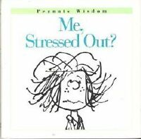 Me, Stressed Out? (Peanuts Wisdom)
