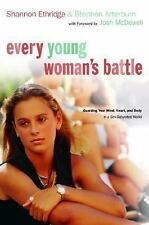 EVERY YOUNG WOMANS BATTLE GUARDING YOUR MIND HEART AND BODY IN A By Stephen NEW