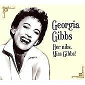 Georgia Gibbs - Her Nibs Miss Gibbs (2008) CD