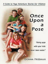 NEW Once Upon a Pose: A Guide to Yoga Adventure Stories for Children