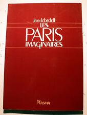 PARIS/LEBEDEFF/LES PARIS IMAGINAIRES/ED PLASMA/1979/BOIS GRAVES