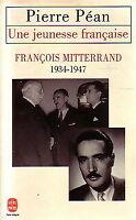Une jeunesse française. François Mitterrand (1934-1947) - Pierre Péan - 2879833