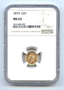 1874 G$1  -NGC MS 63  -GOLD DOLLAR//