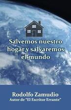 Salvemos Nuestro Hogar y Salvaremos el Mundo by Rodolfo Zamudio (2013,...