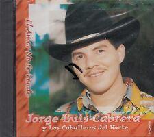 Jorge Luis Cabrera y Los Caballeros Del Norte El Amor No Se Vende  CD New