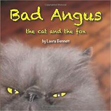 ⭐ BAD ANGUS ⭐ THE CAT AND THE FOX ⭐ LAURA BENNETT ⭐ 9781508589648 ⭐