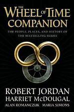 Wheel of Time Ser.: The Wheel of Time Companion by Harriet McDougal, Robert Jordan, Alan Romanczuk and Maria Simons (2015, Hardcover)