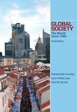 Global Society : The World Since 1900 by Lynn Hollen Lees, John W. Servos and P…