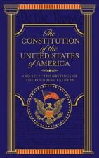 The Constitution of the United States of America and Selected Writings of the...