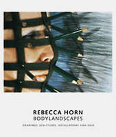Rebecca Horn: Bodylandscapes Drawings, Sculptures, Installations-ExLibrary