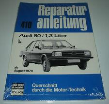 Reparaturanleitung Audi 80 Typ 82 B1 mit 1,3 Liter Motor L / GL ab 08/1978 NEU!