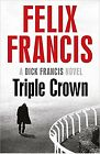 Triple Crown by Felix Francis (Paperback)