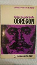 El Pensamiento Politco De Alvaro Obregon  1967 by Narciso Bassols Batalla Paperb