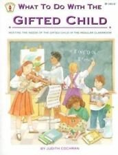 What to Do With the Gifted Child: Meeting the Needs of the Gifted Child in the R