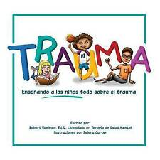 NEW Trauma: Enseñando a los niños todo sobre el trauma (Spanish Edition)