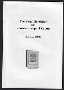 THE POSTAL SURCHARGE & REVENUE STAMPS OF CYPRUS by AND BOLS