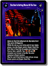 This Deal Is Getting Worse All The Time [NM/M] ENHANCED CLOUD CITY star wars ccg