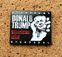 *NEW* DONALD TRUMP - AMERICAN IDIOT(GREEN DAY INSPIRED) PIN/BADGE