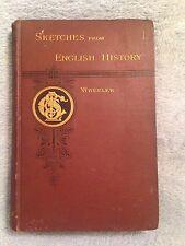 Sketches from English History / Arthur M. Wheeler - 1886 - Hardback Book -1st Ed